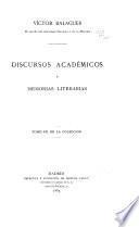 Discursos académicos y memorias literarias