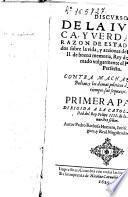 Discursos de la iuridica y verdadera razon de estado formados sobre la vida y acciones del Rey don Iuan el II... Rey de Portugal... contra Machauelo y Bodino...
