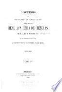 Discursos de recepción y de contestación leídos ante la Real academia de ciencias morales y políticas...