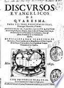 Discursos evangelicos de Quaresma, para sus tres principales dias, domingos, miercoles y viernes