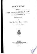 Discursos leídos ante la Real Academia de Bellas Artes de San Fernando en la recepción pública de don Antonio Peña y Goñi el día 10 do abril de 1892