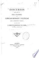 Discursos leídos ante la Real Academia de ciencias morales y políticas en la recepción pública del excmo. señor d. Raimundo Fernández Villaverde el domingo 19 de mayo de 1889
