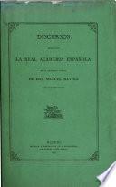 Discursos leidos ante la Real academia española en la recepción pública de don Manuel Silvela el din 25 de marzo de 1871