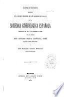 Discursos leidos en la sesion del año academico de 1884-85 de la Sociedad ginecológica española verificada el dia 7 de Diciemore de 1884