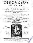 Discursos morales aprendidos en las azanas escandalosas y ruina del Infante Absalon, (h)ijo de David