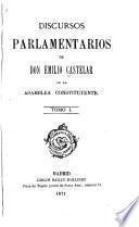 Discursos parlamentarios de Don Emilio Castelar en la asamblea constituyente