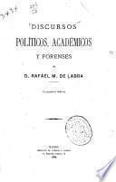 Discursos políticos, académicos y forenses de D. Rafael M. de Labra