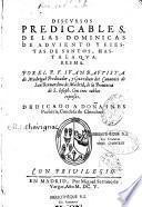 Discursos predicables de las Dominicas de Adviento y fiestas de santos, hasta la Quaresma, por el P. F. Juan Bautista de Madrigal,...