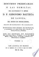 Discursos predicables, ó las Homilias del ... señor D.F. Geronimo Bautista de Lanuza ..., 1
