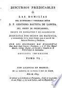 Discursos predicables, ó las Homilias del ... señor D.F. Geronimo Bautista de Lanuza ..., 6