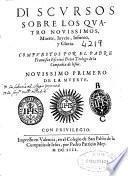 Discursos sobre los quatro Nouissimos, Muerte, Iuyzio, Infierno y Gloria