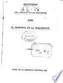 Discusión del proyecto de decreto sobre el tribunal de la Inquisición