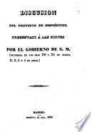 Discusión del proyecto de empréstito presentado a las Cortes por el Gobierno de S. M. (ocurrida en los días 30 y 31 de marzo, 2, 3, 4 y 5 de abril.)