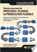 Diseño avanzado de procesos y plantas de producción flexible
