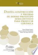 Diseño, construcción y pruebas de horno prototipo semicontinuo para producir cerámica