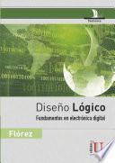Diseño lógico. Fundamentos en electrónica digital