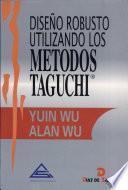 Diseño robusto utilizando los métodos Taguchi