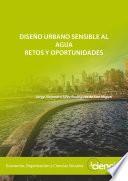 Diseño urbano sensible al agua. Retos y oportunidades