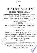 Disertacion critica phisico-moral sobre los terremotos que principiaron en Granada el dia 13 de noviembre de 1778. ... escrita por el doctor don Blas Sanchez Rodriguez, ..