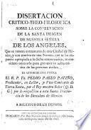 Disertacion critico-theo-filosofica sobre la conservacion de la santa imagen de nuestra señora de los angeles, que se venera extramuros de esta Ciudad de México ...