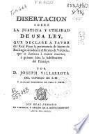 Disertación sobre la justicia y utilidad de una ley que declare a favor del Real Fisco la pertenecia de bienes de Realengo situados en el Reyno de Valencia, que se destinan a manos muertas, a quienes falta la habilitación del Príncipe