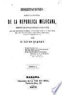 Disertaciones sobre la historia de la República Mejicana