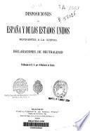 Disposiciones de España y de los Estados Unidos referentes a la guerra y declaraciones de neutralidad