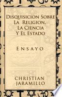 Disquisición sobre la Religión, la Ciencia y el Estado