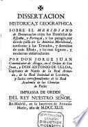 Dissertacion historica y geographica sobre el meridiano de demarcacion entre los dominios de España, y Portugal etc