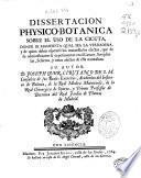 Dissertacion physico-botanica sobre el uso de la cicuta, donde se manifiesta qual sea la verdadera y de quien deben esperarse los maravillosos efectos que de su administración se experimentan ...