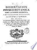 Dissertacion physico-botanica sobre la passion nephritica y su verdadero especifico la uva-ursi o gayuvas