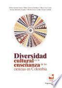 Diversidad cultural en la enseñanza de las ciencias en Colombia