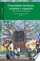 Diversidades familiares, cuidados y migración