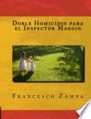 Doble Homicidio para el Inspector Maggio