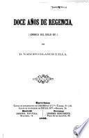 Doce Años de Regencia, cronica del siglo XV.