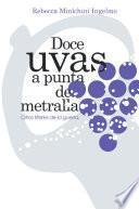 Doce Uvas a Punta de Metralla
