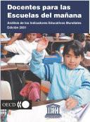 Docentes para las esculas de mañana Análisis de los indicadores educativos mundiales Edición 2001