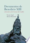 Documentos de Benedicto XIII referentes a la Corona de Castilla.