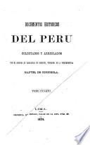 Documentos históricos del Perú colectados y arreglados por M. de Odriozola