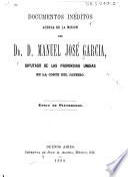 Documentos inéditos acerca de la mision del Dr. D. Manuel José Garcia diputado de las Provincias Unidas en la corte del Janeiro