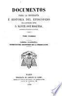 Documentos para la biografía é historia del episcopado del ilustrísimo señor D. Manuel José Mosquera: Carrera eclesiástica; ejercicio del ministerio de la predicación