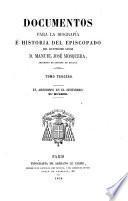 Documentos para la biografía é historia del episcopado del ilustrísimo señor D. Manuel José Mosquera: El arzobispo en el destierro; su muerte