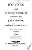 Documentos para la historia de Cartagena