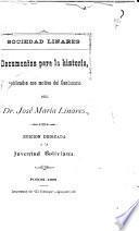 Documentos para la historia, publicados con motivo del centenario del Dr. José María Linares