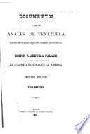 Documentos para los anales de Venezuela desde el movimiento separatista de la Union colombiana hasta nuestros días: período, 1831-1840, 4 v