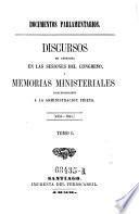 Documentos Parlamentarios ; Discursos de apertura en las sesiones del congreso [de la republica de Chile] i memorias ministeriales