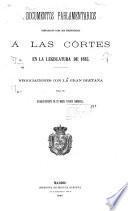 Documentos parlamentarios preparados para ser presentados á las córtes en la legislatura de 1885