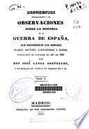 Documentos pertenecientes a las Observaciones sobre la historia de la guerra de España que escribieron los señores Clarke, Southey, Londonderry y Napier, publicadas en Londres, el año 1829