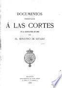 Documentos presentados á las cortes en la legislatura de 1898 por el ministro de estado