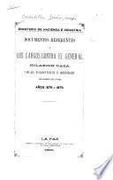 Documentos referentes a los cargos contra el General Hilarión Daza, y los que manejaron durante su administración los caudales del estado, años 1878 y 1879